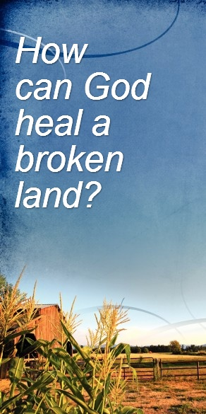 How can God heal a broken land?