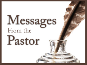 Messages From The Pastor
